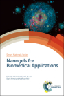 Nanogels for Biomedical Applications (Smart Materials #30) Cover Image