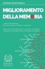 Miglioramento della Memoria: Il Libro sulla Memoria per Incrementare la Potenza Cerebrale - Cibo e Sane Abitudini per il Cervello per Aumentare la Cover Image