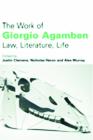 The Work of Giorgio Agamben: Law, Literature, Life Cover Image