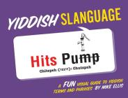 Yiddish Slanguage: A Fun Visual Guide to Yiddish Terms and Phrases Cover Image