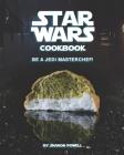 Star Wars Cookbook: Be a Jedi MasterChef! Cover Image