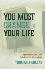 You Must Change Your Life Cover Image