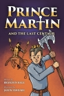 Prince Martin and the Last Centaur: A Tale of Two Brothers, a Courageous Kid, and the Duel for the Desert (Grayscale Art Edition) Cover Image