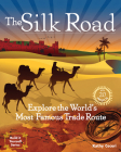 The Silk Road: Explore the World's Most Famous Trade Route with 20 Projects (Build It Yourself) Cover Image