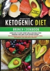 KETOGENIC DIET BRUNCH COKBOOK (second edition): Learn how to cook yummy meals and build your personal keto meal plan without effort! This cookbook con Cover Image