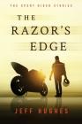 The Razor's Edge: The Sport Rider Stories Cover Image