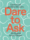 Dare to Ask: Learn to Ask Questions like a Pro Cover Image
