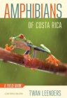 Amphibians of Costa Rica: A Field Guide (Zona Tropical Publications) Cover Image