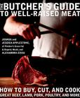 The Butcher's Guide to Well-Raised Meat: How to Buy, Cut, and Cook Great Beef, Lamb, Pork, Poultry, and More Cover Image
