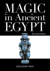 Magic in Ancient Egypt: Revised Edition Cover Image