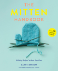 The Mitten Handbook: Knitting Recipes to Make Your Own Cover Image