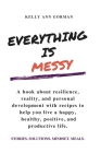 Everything Is Messy: Stories. Solutions. Mindset. Meals. Cover Image