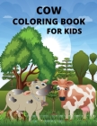 Cow coloring book for kids: Animal Coloring for boy, girls, kids Paperback - August 03, 2021 Cover Image
