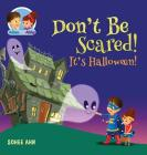 Don't Be Scared! It's Halloween! Cover Image