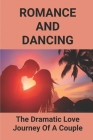 Romance And Dancing: The Dramatic Love Journey Of A Couple: Beautiful Love Story Books Cover Image