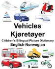 English-Norwegian Vehicles/Kjøretøyer Children's Bilingual Picture Dictionary Cover Image