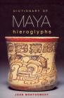Dictionary of Maya Hieroglyphs Cover Image