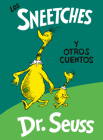 Los Sneetches y otros cuentos (The Sneetches and Other Stories Spanish Edition) (Classic Seuss) Cover Image