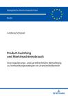 Product-Switching und Marktmachtmissbrauch; Eine regulierungs- und kartellrechtliche Betrachtung zu Vermarktungsstrategien im Arzneimittelbereich Cover Image