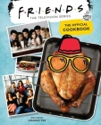 Friends: The Official Cookbook Cover Image