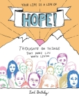 Your Life Is a Life of Hope!: Thoughts on Things That Make Life Worth Living Cover Image