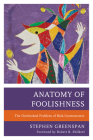 Anatomy of Foolishness: The Overlooked Problem of Risk-Unawareness Cover Image