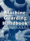 Machine Guarding Handbook: A Practical Guide to OSHA Compliance and Injury Prevention Cover Image