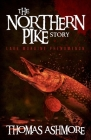 The Northern Pike Story: Lake Moraine Phenomenon Cover Image