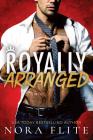 Royally Arranged (Bad Boy Royals #3) Cover Image