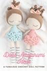 Dolls Amigurumi Ideas: A Fabulous Crochet Doll Pattern: Lovely Dolls for Children Cover Image