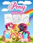 Pony Malbuch für Kinder: Großes Pony-Aktivitätsbuch für Mädchen und Kinder. Perfektes Little Pony-Malbuch für Kleinkinder und kleine Mädchen, d Cover Image