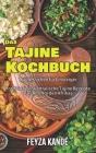Das Tajine Kochbuch: Tajine Kochen für Einsteiger - Traditionell orientalische Tajine Rezepte aus dem Norden Afrikas Cover Image