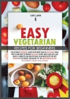 Easy Vegetarian Recipes for Beginners: The Ultimate Beginner's Guide with More than 50 Vegetarian Meal Prep. Learn How to Prepare Delicious Dishes Qui Cover Image