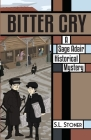 Bitter Cry: A Sage Adair Historical Mystery of the Pacific Northwest (Sage Adair Historical Mysteries of the Pacific NW #8) Cover Image