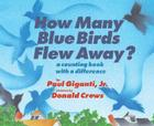 How Many Blue Birds Flew Away?: A Counting Book with a Difference Cover Image