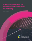 A Practical Guide to Quasi-Elastic Neutron Scattering Cover Image