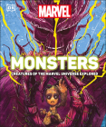 Marvel Monsters: Creatures Of The Marvel Universe Explored Cover Image
