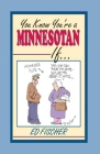 You Know Youre a Minnesotan If Cover Image