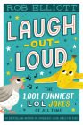 Laugh-Out-Loud: The 1,001 Funniest LOL Jokes of All Time (Laugh-Out-Loud Jokes for Kids) Cover Image