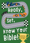 Ready, Set, Know Your Bible!: Inspiring Devotions for Kids Cover Image