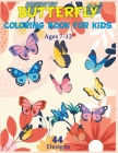 Butterfly Coloring Book for Kids Ages 7-12 44 Designs: A Kids Coloring Book with Fun, Easy, and Relaxing Butterflies for Boys, Girls, and Beginners!!! Cover Image