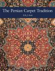 The Persian Carpet Tradition: Six Centuries of Design Evolution Cover Image