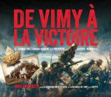 de Vimy ? La Victoire: Le Combat Du Canada Durant La Premi?re Guerre Mondiale Cover Image