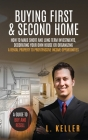 Buying First and Second Home: How to make short and long term investments, decluttering, organizing and decorating your house to get profits from re Cover Image
