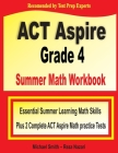 ACT Aspire Grade 4 Summer Math Workbook: Essential Summer Learning Math Skills plus Two Complete ACT Aspire Math Practice Tests Cover Image