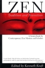 Zen: Tradition and Transition: A Sourcebook by Contemporary Zen Masters and Scholars Cover Image
