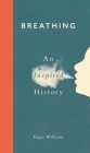 Breathing: An Inspired History Cover Image