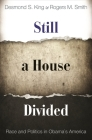 Still a House Divided: Race and Politics in Obama's America (Princeton Studies in American Politics: Historical) Cover Image