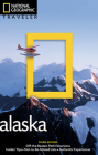 National Geographic Traveler: Alaska, 3rd Edition Cover Image