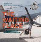 The Waiting Place: When Home Is Lost and a New One Not Yet Found Cover Image